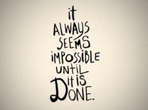 impossible until it's done