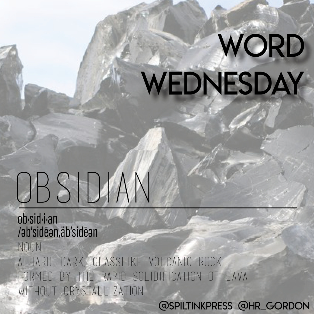 Word Wednesday_Obsidian_Spilt Ink Press_Sitting in Spilt Ink