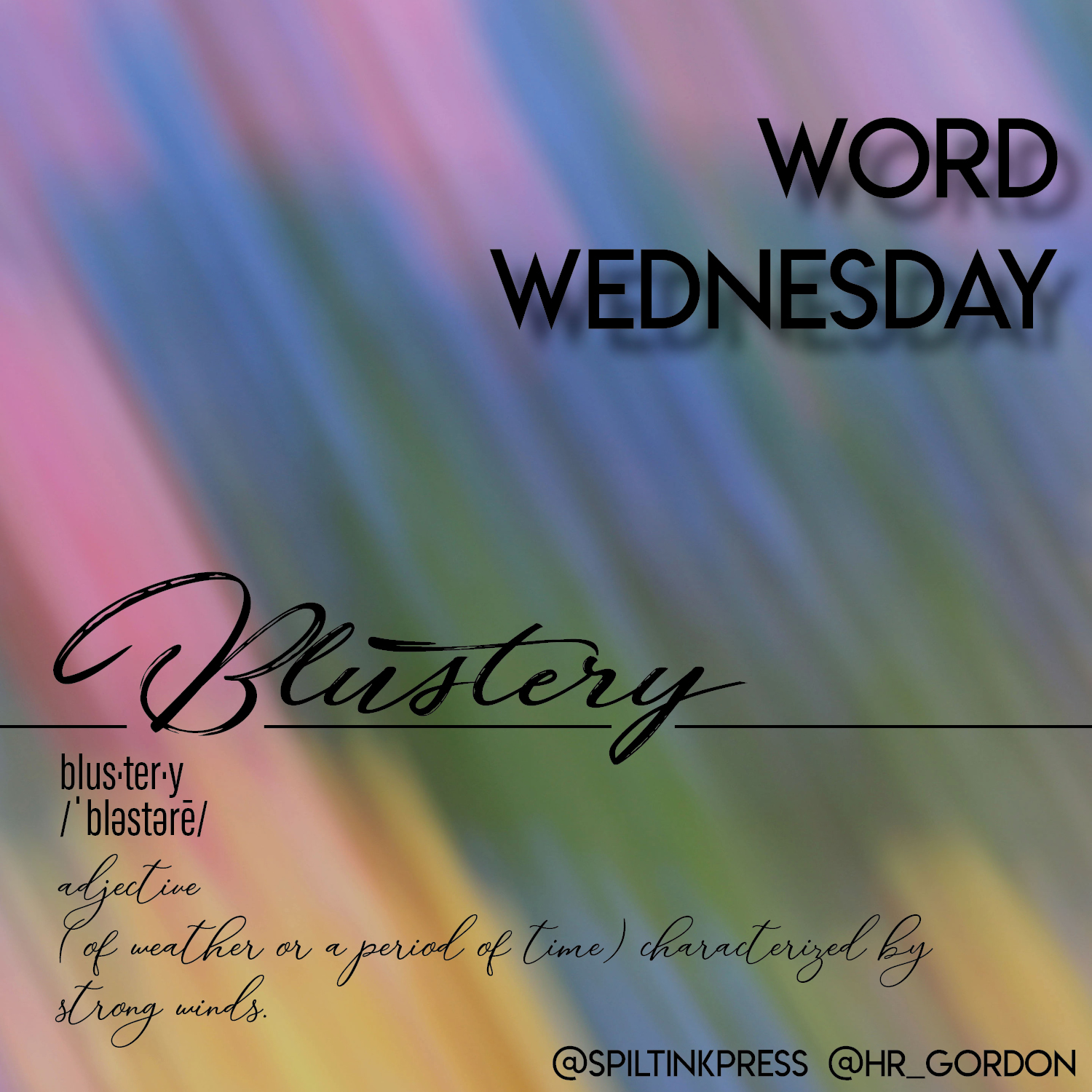 Word Wednesday: Blustery, Sitting in Spilt Ink